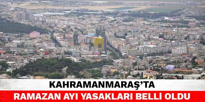 Kahramanmaraş'ta Ramazan Ayı yasakları belli oldu