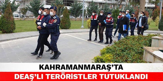Kahramanmaraş'ta DEAŞ'lı teröristler tutuklandı