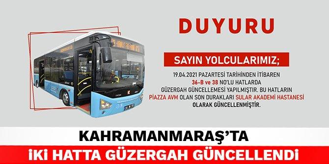 Kahramanmaraş'ta iki hatta güzergah güncellendi