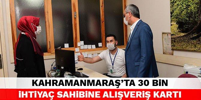 Kahramanmaraş'ta 30 bin ihtiyaç sahibine alışveriş kartı