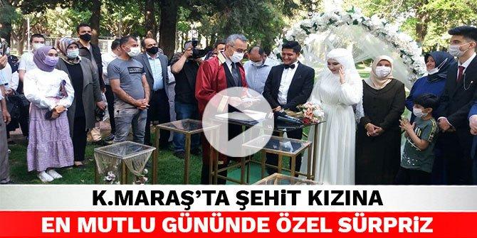 Kahramanmaraş'ta şehit kızına en mutlu gününde özel sürpriz