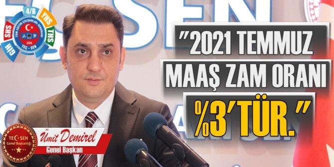 Demirel: 2021 Temmuz maaş zam oranı %3'tür.!