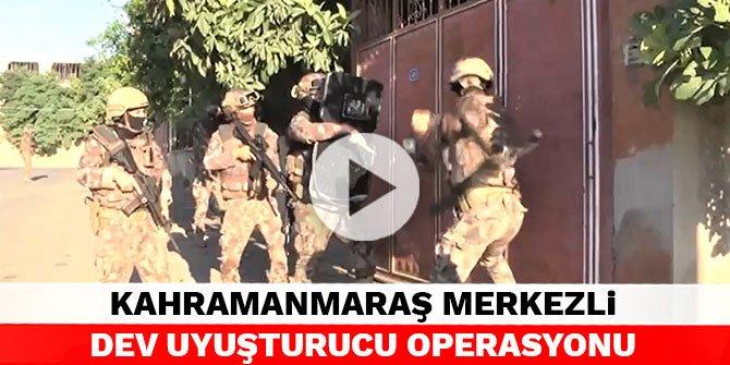 Kahramanmaraş merkezli dev uyuşturucu operasyonu