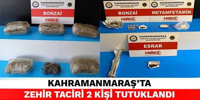 Kahramanmaraş'ta zehir taciri 2 kişi tutuklandı