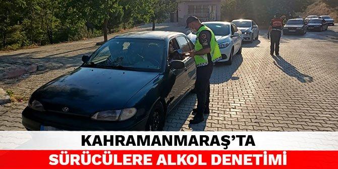 Kahramanmaraş'ta sürücülere alkol denetimi