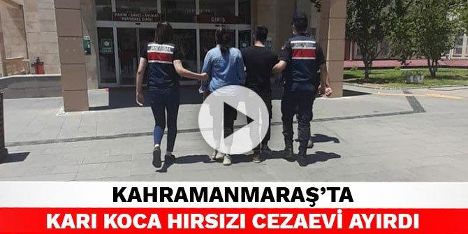Kahramanmaraş'ta karı koca hırsızı cezaevi ayırdı