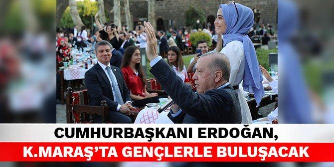 Cumhurbaşkanı Erdoğan, Kahramanmaraş'ta gençlerle buluşacak
