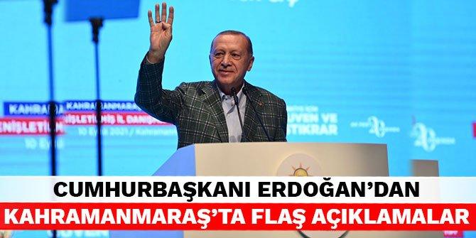 Cumhurbaşkanı Erdoğan'dan Kahramanmaraş'ta flaş açıklamalar