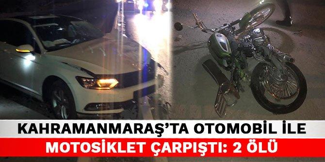 Kahramanmaraş'ta otomobil ile motosiklet çarpıştı: 2 ölü