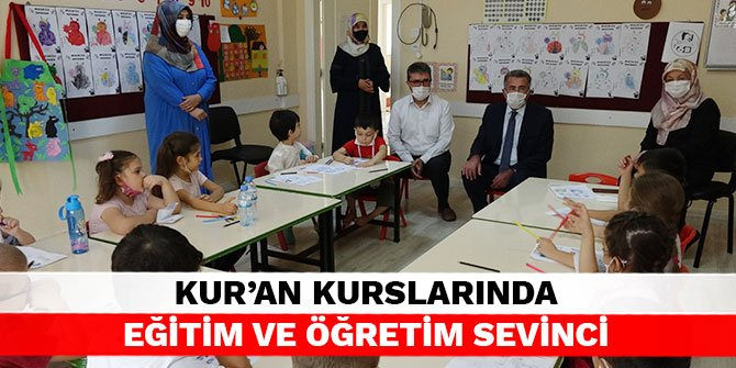 Kahramanmaraş'ta kur'an kurslarında eğitim ve öğretim sevinci