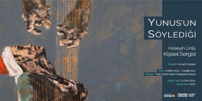 """""""Yunus'un Söylediği"""" sergisi sanatseverlerle buluşacak"""