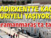 Kahramanmaraş'ta kaç Suriyeli yaşıyor?