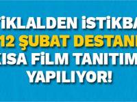 İSTİKLALDEN İSTİKBALE 12 ŞUBAT DESTANI KISA FİLM TANITIMI  YAPILIYOR!