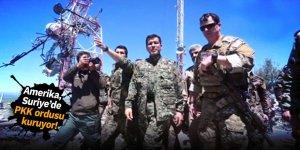 Amerika, Suriye'de PKK ordusu kuruyor!
