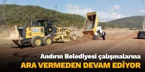Andırın Belediyesi çalışmalarına ara vermeden devam ediyor