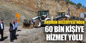 ANDIRIN BELEDİYESİ'NDEN 60 BİN KİŞİYE HİZMET YOLU