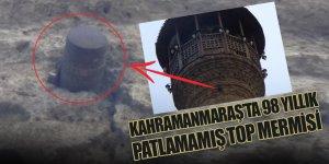 Minaredeki 98 yıllık patlamamış top mermisi