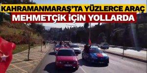 Kahramanmaraş'ta yüzlerce araç Mehmetçik için yollarda