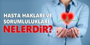 Hasta hakları ve sorumlulukları nelerdir?