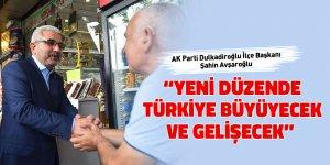 """""""Yeni düzende Türkiye büyüyecek ve gelişecek"""""""