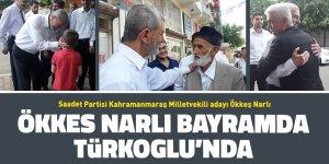 Ökkeş narlı bayramda Türkoğlu'nda