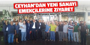 Ceyhan'dan yeni sanayi emekçilerine ziyaret