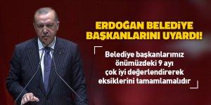 Erdoğan belediye başkanlarını uyardı!