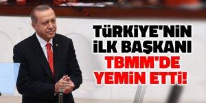 Türkiye'nin ilk Başkanı TBMM'de yemin etti!