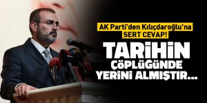AK Parti'den Kılıçdaroğlu'na sert cevap! Tarihin çöplüğünde yerini almıştır...