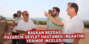 Başkan Bozdağ, Pazarcık Devlet Hastanesi İnşaatını Yerinde İnceledi