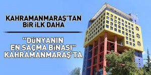 """""""Dünyanın en saçma binası"""" Kahramanmaraş'ta"""