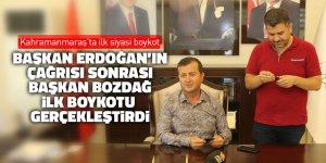 Kahramanmaraş'ta ilk siyasi boykot, Başkan Bozdağ'dan geldi
