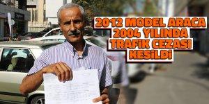 2012 model araca 2004 yılında trafik cezası kesildi