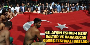 45. Afşin Eshab-ı Kehf Kültür ve Karakucak Güreş Festivali başladı