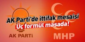 AK Parti'de ittifak mesaisi: Üç formül masada!