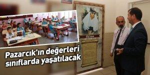 Pazarcık'ın değerleri sınıflarda yaşatılacak