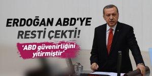 Erdoğan ABD'ye resti çekti! 'ABD güvenirliğini yitirmiştir'