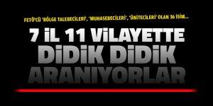 FETÖ'cü 'bölge talebecileri', 'muhasebecileri', 'ünitecileri' olan 36 isim aranıyor!