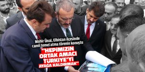 """AK Parti'li Ünal: """"Hepimizin ortak amacı, Türkiye'yi ayağa kaldırmak"""""""