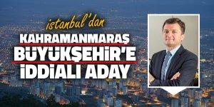 İstanbul'dan Kahramanmaraş Büyükşehir'e iddialı aday