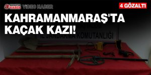 Kahramanmaraş'ta kaçak kazı! 4 gözaltı
