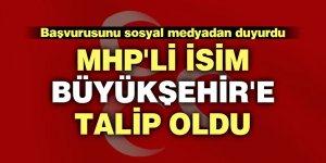 MHP'li isim Büyükşehir'e talip oldu