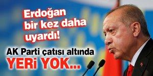 Erdoğan bir kez daha uyardı! AK Parti çatısı altında yeri yok...