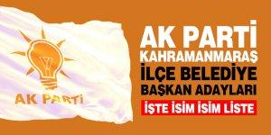 İşte AK Parti Kahramanmaraş ilçe aday listesi! Açıklandı