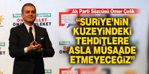 """AK Partili Çelik, """"Suriye'nin kuzeyindeki tehditlere asla müsaade etmeyeceğiz"""""""