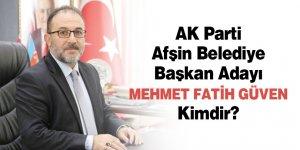 AK Parti Afşin Belediye Başkan Adayı Mehmet Fatih Güven Kimdir?