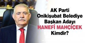 AK Parti Onikişubat Belediye Başkan Adayı Hanefi Mahçiçek Kimdir?