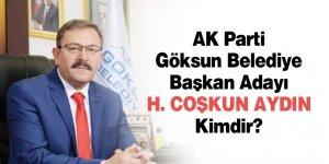 AK Parti Göksun Belediye Başkan Adayı Hüseyin Coşkun Aydın Kimdir?