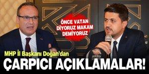 MHP İl Başkanı Doğan'dan çarpıcı açıklamalar!
