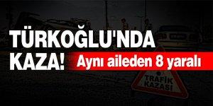 Türkoğlu'nda kaza! Aynı aileden 8 yaralı